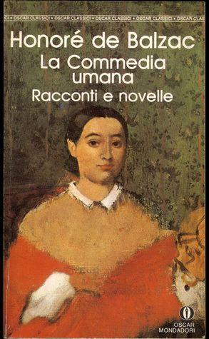 La commedia umana - Racconti e novelle - Volume I