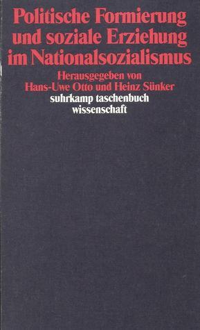 Politische Formierung und soziale Erziehung im Nationalsozialismus