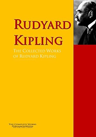 The Collected Works of Rudyard Kipling: The Complete Works PergamonMedia