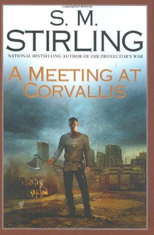 A Meeting at Corvallis (Emberverse, #3)