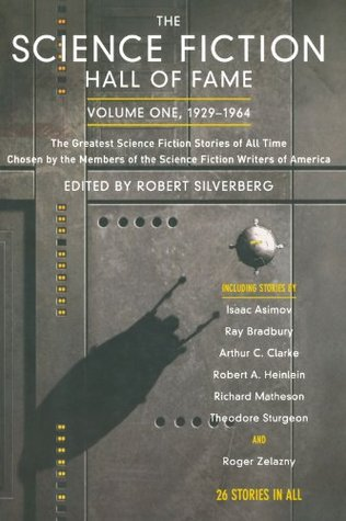 The Science Fiction Hall of Fame: Volume One, 1929-1964 (Science Fiction Hall of Fame, #1)