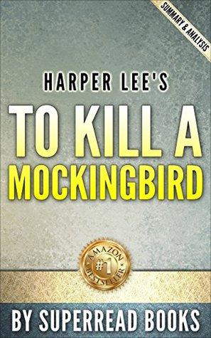 To Kill a MockingBird (Harperperennial Modern Classics): by Harper Lee | Summary & Analysis