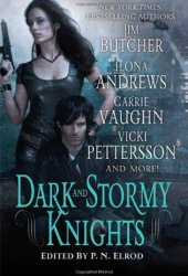 Dark and Stormy Knights (Kitty Norville; Vampire Files; Kate Daniels; Signs of the Zodiac; Dresden Files) Book