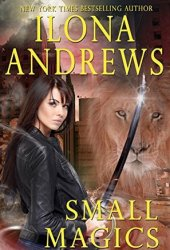 Small Magics (Kate Daniels #0.5; 5.3; 5.6 ) Pdf Book