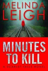 Minutes to Kill (Scarlet Falls, #2) Book