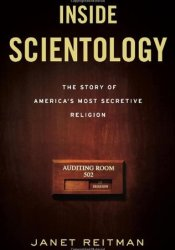 Inside Scientology: The Story of America's Most Secretive Religion Book by Janet Reitman