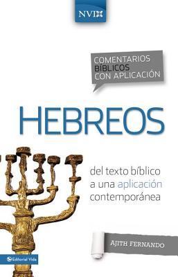 Comentario bíblico con aplicación NVI Hebreos: Del texto bíblico a una aplicación contemporánea