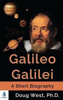 Galileo Galilei - A Short Biography