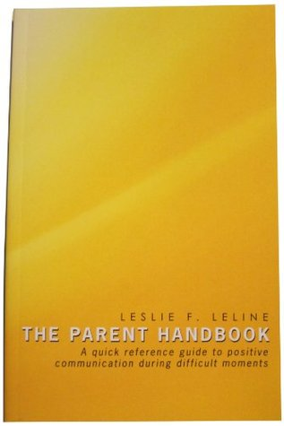 The Parent Handbook. A quick reference guide to positive communication during difficult moments.