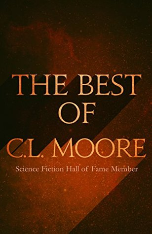 The Best of C. L. Moore