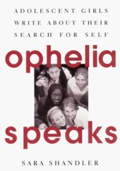 Ophelia Speaks: Adolescent Girls Write About Their Search for Self Book by Sara Shandler