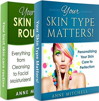 Your Skin Type Matters & Your Best Skin Care Routine - Bundle