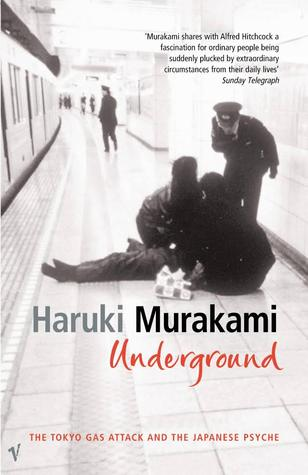 Underground: The Tokyo Gas Attack and the Japanese Psyche