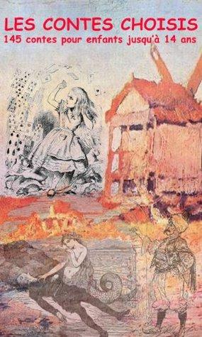 Les contes choisis - 145 contes pour enfants de 3 à 14 ans