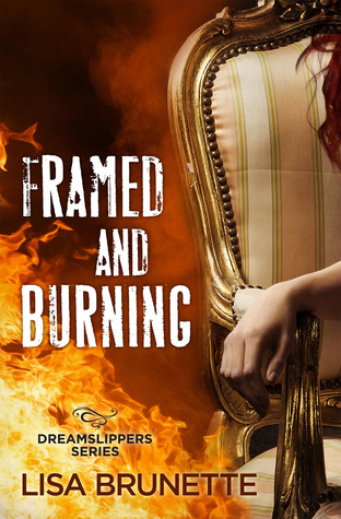 Framed and Burning (Dreamslippers, #2)