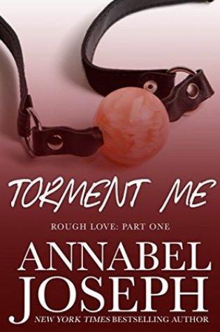 Torment Me (Rough Love, #1) PDF Book by Annabel Joseph PDF ePub