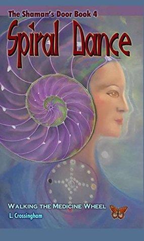 Spiral Dance: Walking the Medicine Wheel (The Shaman's Door Book 4)