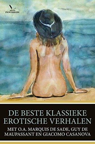 De beste klassieke erotische verhalen: van o.a. Marquis de Sade, Guy de Maupassant en Giacomo Casanova