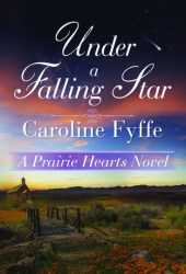 Under a Falling Star (Prairie Hearts, #4) Book