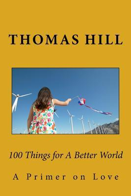 100 Things for a Better World: A Primer on Love