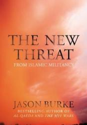 The New Threat From Islamic Militancy Book by Jason Burke