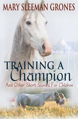 Training a Champion: And Other Short Stories for Children