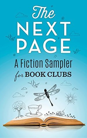 The Next Page: A Fiction Sampler for Book Clubs: The Good Girl\The Wonder of All Things\Little Mercies\Madame Picasso\The Returned\The Last Breath