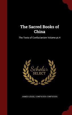 The Sacred Books of China: The Texts of Confucianism Volume Pt.4