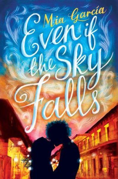 Even if the Sky Falls-Mia Garcia