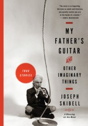 My Father's Guitar and Other Imaginary Things Book by Joseph Skibell