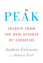 Peak: Secrets from the New Science of Expertise Book