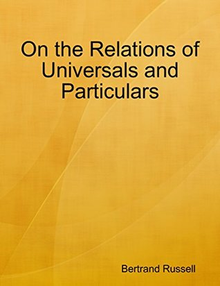 On the Relations of Universals and Particulars