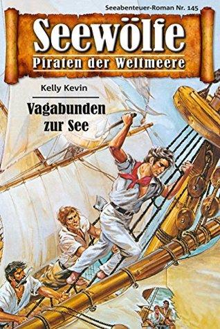 Seewölfe - Piraten der Weltmeere 145: Vagabunden zur See