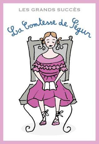 Les grands romans de la comtesse de Ségur