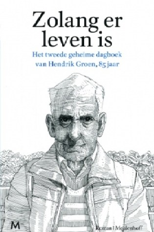 Zolang er leven is (Hendrik Groen #2) – Hendrik Groen