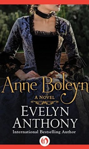 Anne Boleyn - Evelyn Anthony | Books I Read @ Poppies and Jasmine