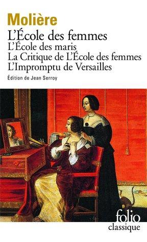L'École des Femmes / L'École des Maris / La Critique de l'École des Femmes / L'Impromptu de Versailles