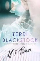 If I Run by Terri Blackstock