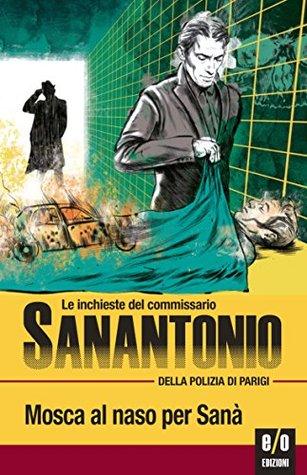 Mosca al naso per Sanà: Le inchieste del commissario Sanantonio: 5