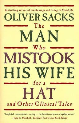 The Man Who Mistook His Wife for a Hat and Other Clinical Tales