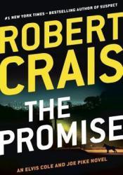 The Promise (Elvis Cole, #16; Joe Pike, #5; Scott James & Maggie, #2) Book by Robert Crais