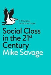 Social Class in the 21st Century Book