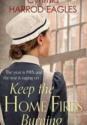 Keep the Home Fires Burning (War at Home #2) Book by Cynthia Harrod-Eagles
