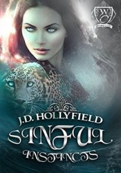 Sinful Instincts (Woodland Creek) Book by J.D. Hollyfield