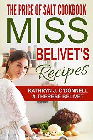 The Price of Salt Cookbook: Miss Belivet's Recipes