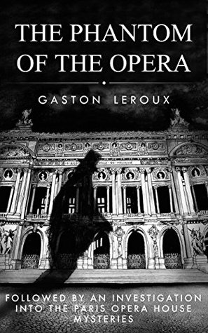 The Phantom of the Opera (Illustrated and Commented Edition): followed by the investigation of Inspector Verdict