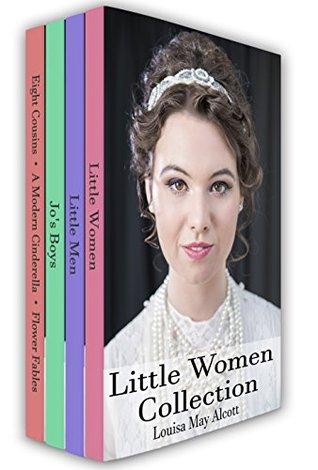 Little Women Collection: Little Women, Little Men, Eight Cousins and More