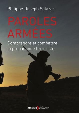 Paroles armées. Comprendre et combattre la propagande terroriste