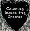 Coloring Inside the Dreams by Shoshanah Lee Marohn