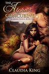 The Alpha's Concubine (The Alpha's Concubine, Book 1 - 5)